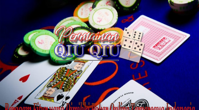 Beragam Fitur yang Dimiliki Poker Online Terpercaya Indonesia