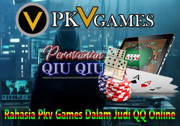 Rahasia Pkv Games Dalam Judi QQ Online