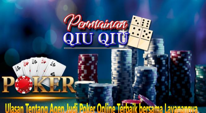 Ulasan Tentang Agen Judi Poker Online Terbaik bersama Layanannya
