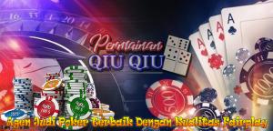 Agen Judi Poker Terbaik Dengan Kualitas Fairplay