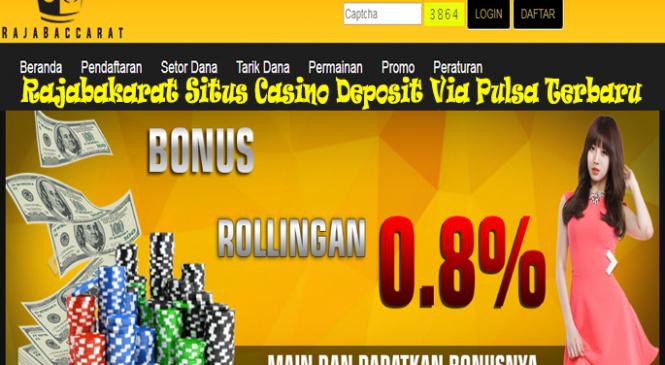 Rajabakarat Situs Casino Deposit Via Pulsa Terbaru