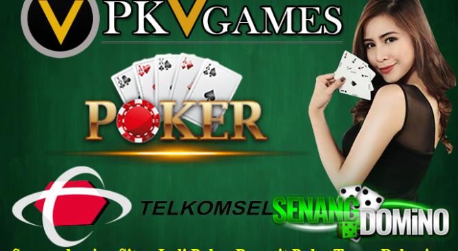 Senangdomino Situs Judi Poker Deposit Pulsa Tanpa Rekening
