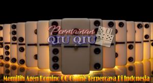 Memilih Agen Domino QQ Online Terpercaya Di Indonesia