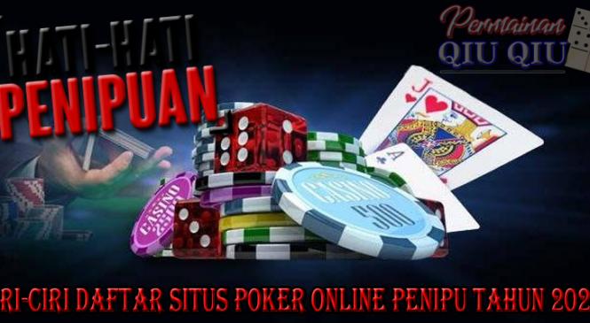 Ciri-Ciri Daftar Situs Poker Online Penipu Tahun 2020