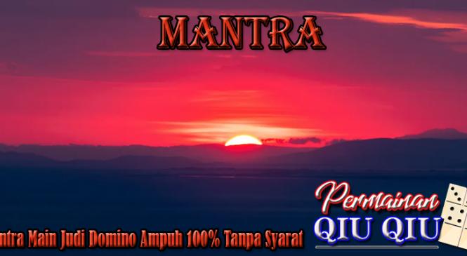 Mantra Main Judi Domino Ampuh 100% Tanpa Syarat