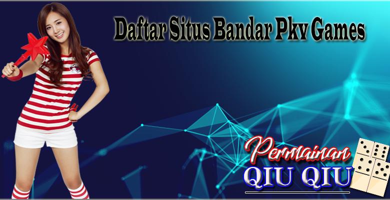 Daftar Situs Bandar Pkv Games Online Terpercaya Indonesia
