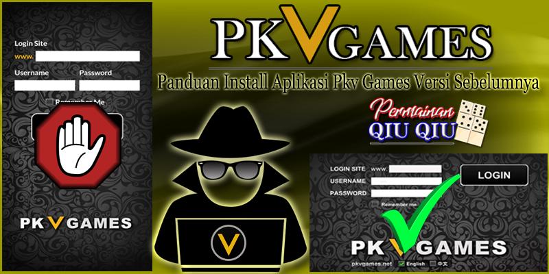 Panduan Install Aplikasi Pkv Games Versi Sebelumnya