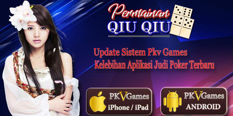 Update Sistem Pkv Games | Kelebihan Aplikasi Judi Poker Terbaru